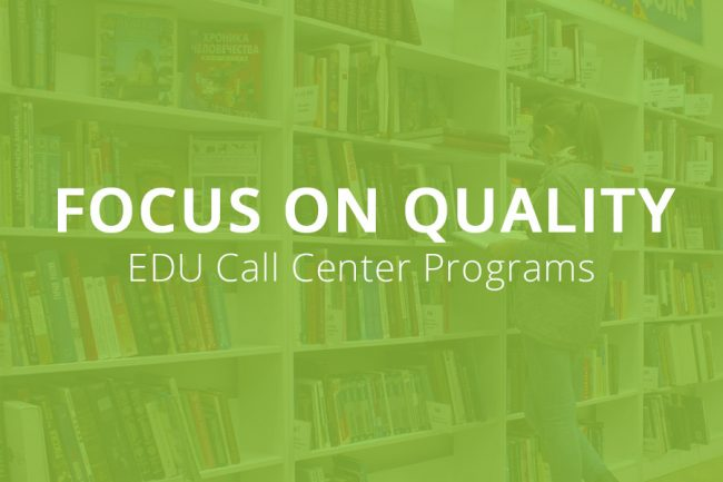 Focus On Quality In Education Call Center Programs